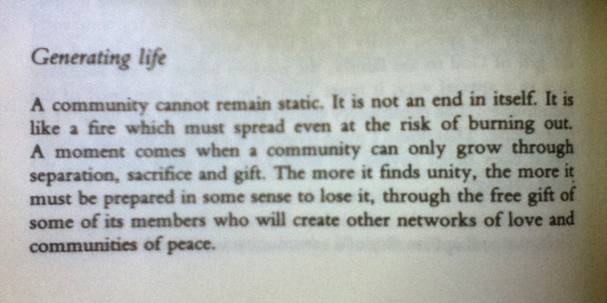 A community cannot remain static. It is not an end in itself.